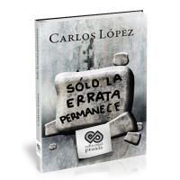 Solo la errata permanece – Carlos López