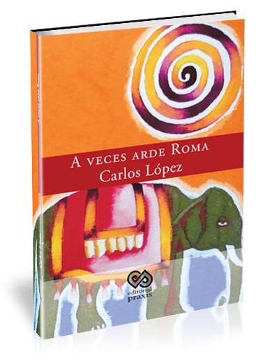 A veces arde Roma – Carlos López