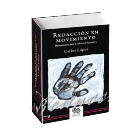"""<span itemprop=""""name"""">Redacción en movimiento. Herramientas para el cultivo de la palabra, 3ª ed. – Carlos López</span>"""